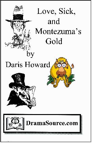 Love, Sick, and Montezuma's Gold